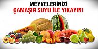 Meyveleri çamaşır suyuyla yıkayınca..