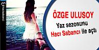 Özge Ulusoy Hacı Sabancı ile tatile çıktı!