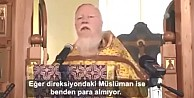 İşte Rus Başrahibin Ağzından Müslümanlık