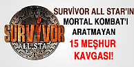 Survivor All Star'ın meşhur kavgaları