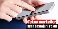 Taksit yasağı tekno marketlerde telefon satışını vurdu!