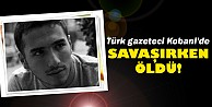 Türk gazetecimizi kaybettik!