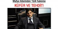 Türk hakeme küfür ve tehdit