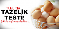 Yumurtanın taze olup olmadığını nasıl anlarız?