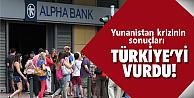 Yunanistan krizi Türkiye'de...