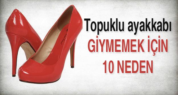 Topuklu ayakkabı giymemek için 10 neden