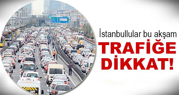 Trafik bu nedenle yoğun olacak!