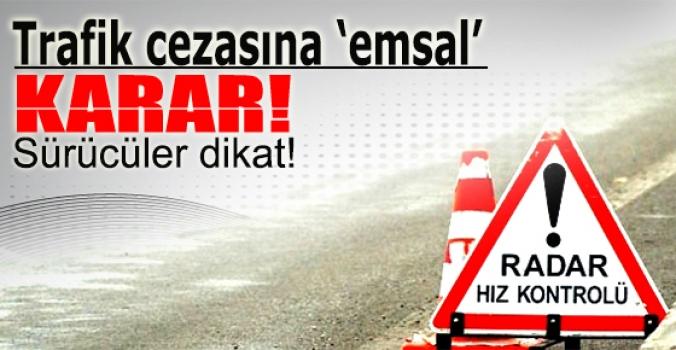 Trafik cezasına 'emsal' iptal