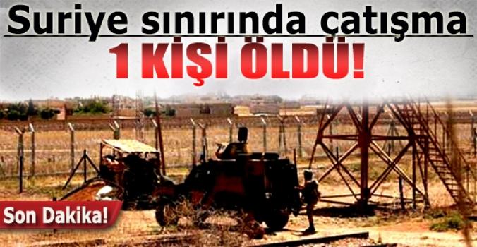 TSK: Suriye'den Türkiye'ye geçmek isteyen 1 kişi çatışmada öldü!