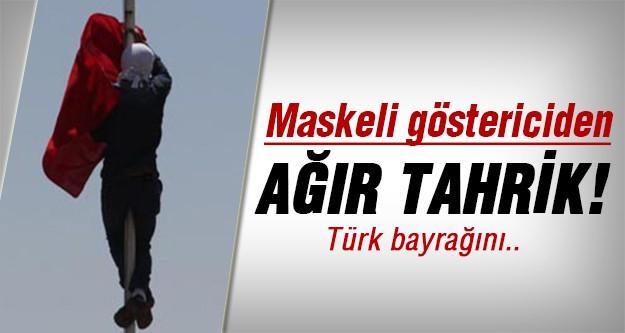 Türk bayrağını indirdiler!