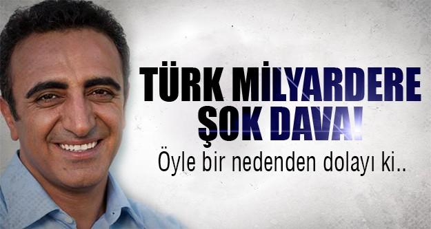 Türk milyarderin başı dertte!