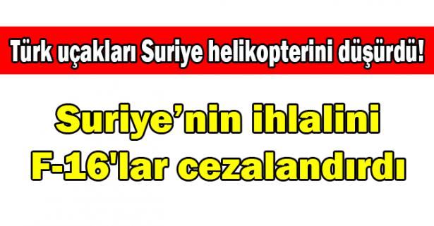 Türk uçakları Suriye helikopterini vurdu