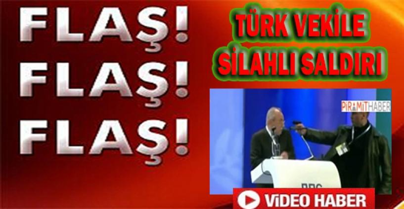 Türk vekile suikast girişimi!
