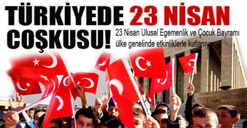 Türkiye, 23 Nisan'ı kutluyor