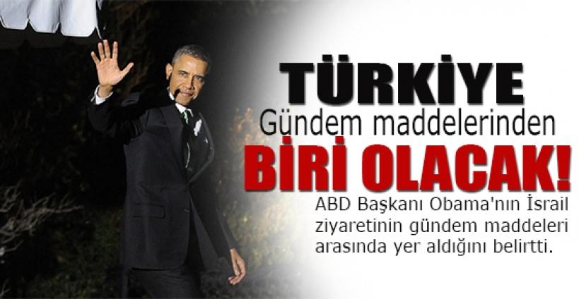 Türkiye gündem maddelerinden biri olacak