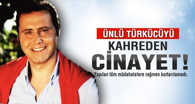 Türkücü Orhan Hakalmaz'ın akrabası cinayet kurbanı