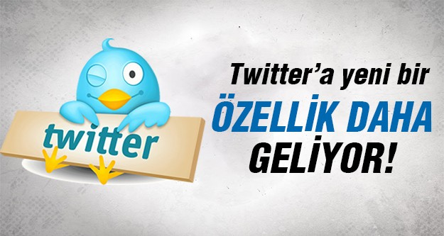 Twitter yeni özelliğine hazırlanıyor!