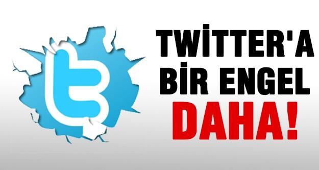 Twitter'a bir engel daha!