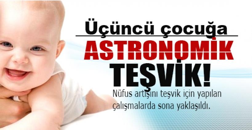 Üçüncü çocuğa astronomik teşvik