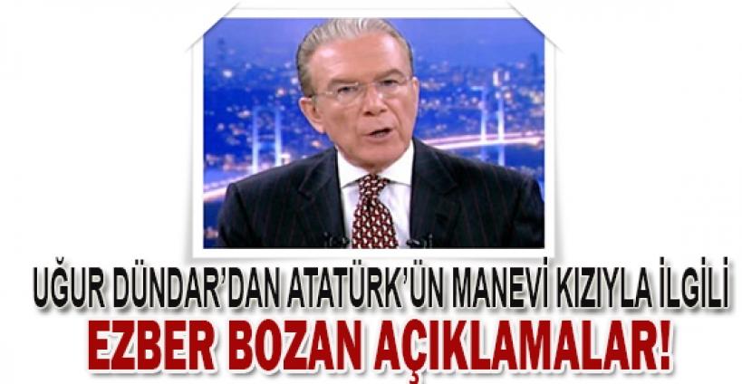 Uğur Dündar, Atatürk'ün manevi kızıyla ilgili öyle bilgiler açıkladı ki...