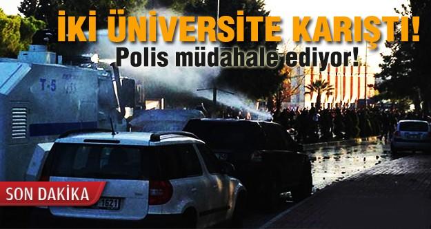 Üniversite karıştı! Polis müdahale ediyor