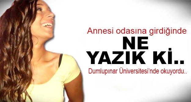 Üniversiteli Tuğçe yasa boğdu!