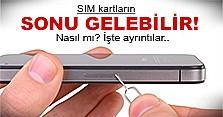 Bu uygulama ile SIM kartlara son!