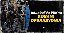 İstanbul'da operasyon düzenlendi...