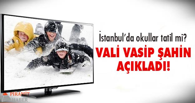 Vasip Şahin, okulların tatil..