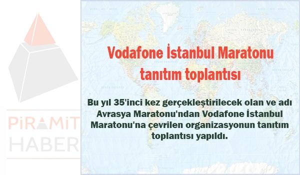 Vodafone İstanbul Maratonu tanıtım toplantısı
