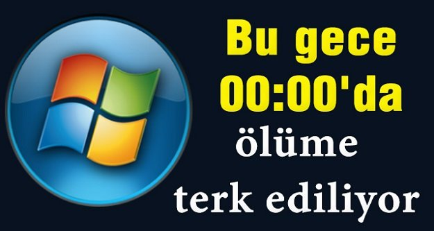 Windows 7 için bu gece son!