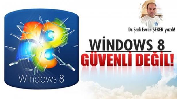 Windows 8 Güvenli Değildir!