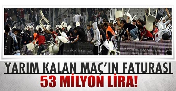 Yarım kalan maçın  53 milyon lira..