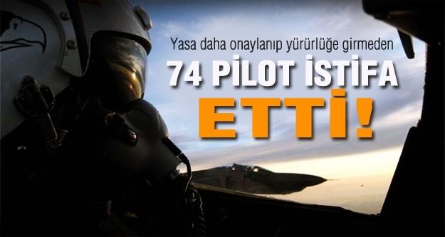 Yasa yürürlüğe girmeden 74 pilot istifa etti
