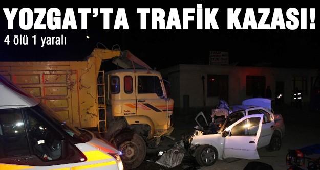 Yozgat'ta trafik kazası: 4 ölü 1 yaralı