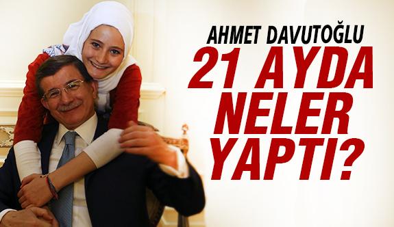 İşte Davutoğlu'nun 21 ayı!