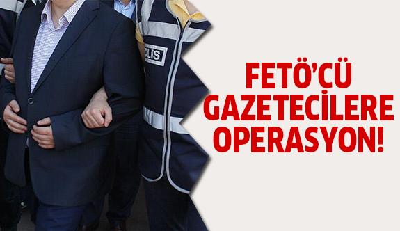 35 gazeteciye gözaltı kararı!