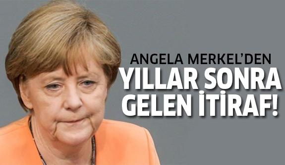 Angela Merkel hata yapıldığını itiraf etti!