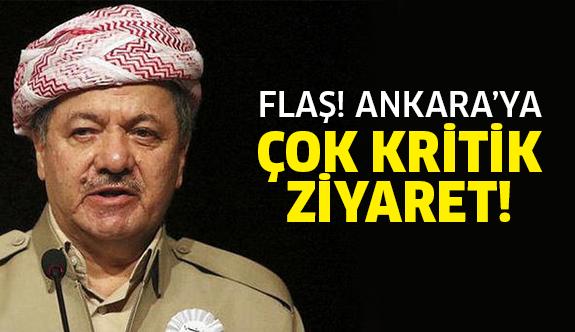 Barzani Ankara ya geliyor!