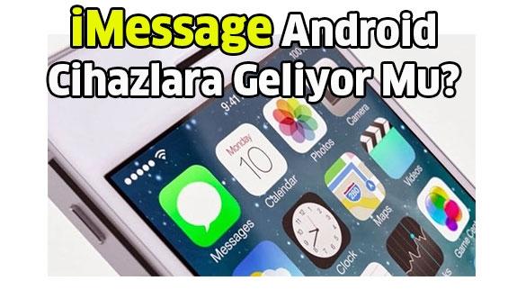 Android cihazlara iMessage geliyor mu?