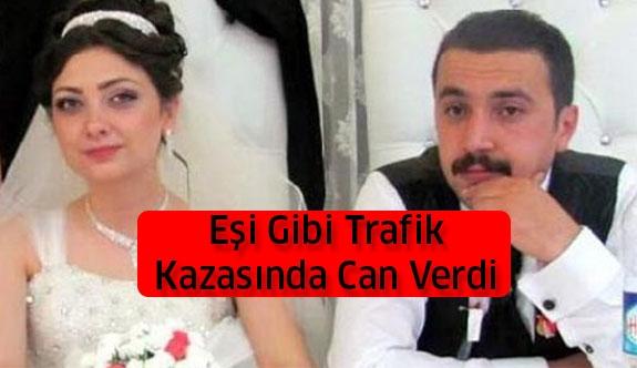 Eşi Gibi Trafik Kazasında Can Verdi!