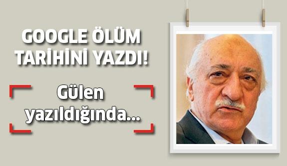 Google Fetullah Gülen'in Ölüm Tarihini Açıkladı!