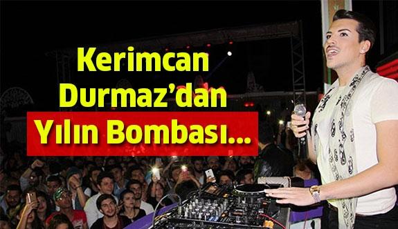 Kerimcan'dan Yılın Bombası !