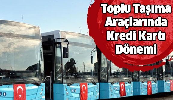Türkiye'de İlk ! Toplu Taşımada Kredi Kartı Dönemi ...