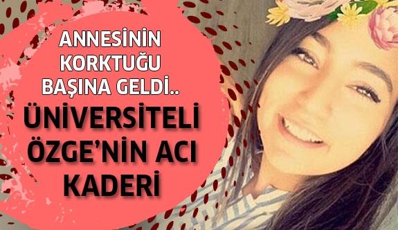 Üniversiteli Özge'nin Acı Kaderi...