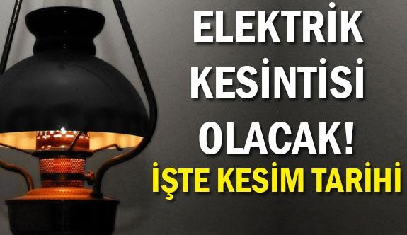 Elektrik kesintisi olacak! İşte tarih...