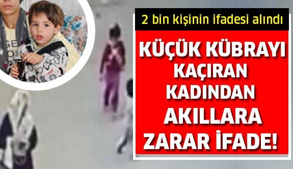 Gaziantep'te Hatice Kübra'yı kaçıran kadın yakalandı!