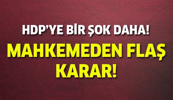 HDP'ye Mahkemeden Flaş Karar!