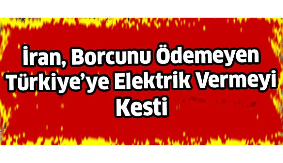 İran, Türkiye'ye elektrik vermeyi kesti