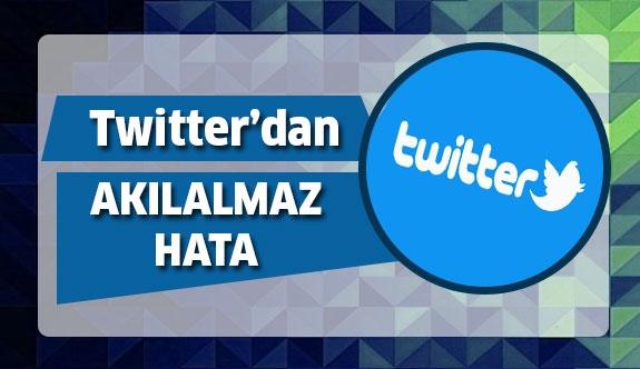 Twitter'dan Korkunç Hata !